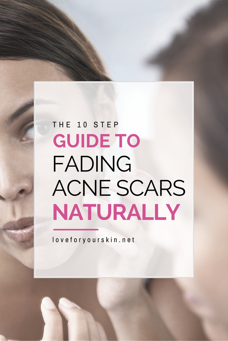 The 10 Step Guide to Fading Acne Scars