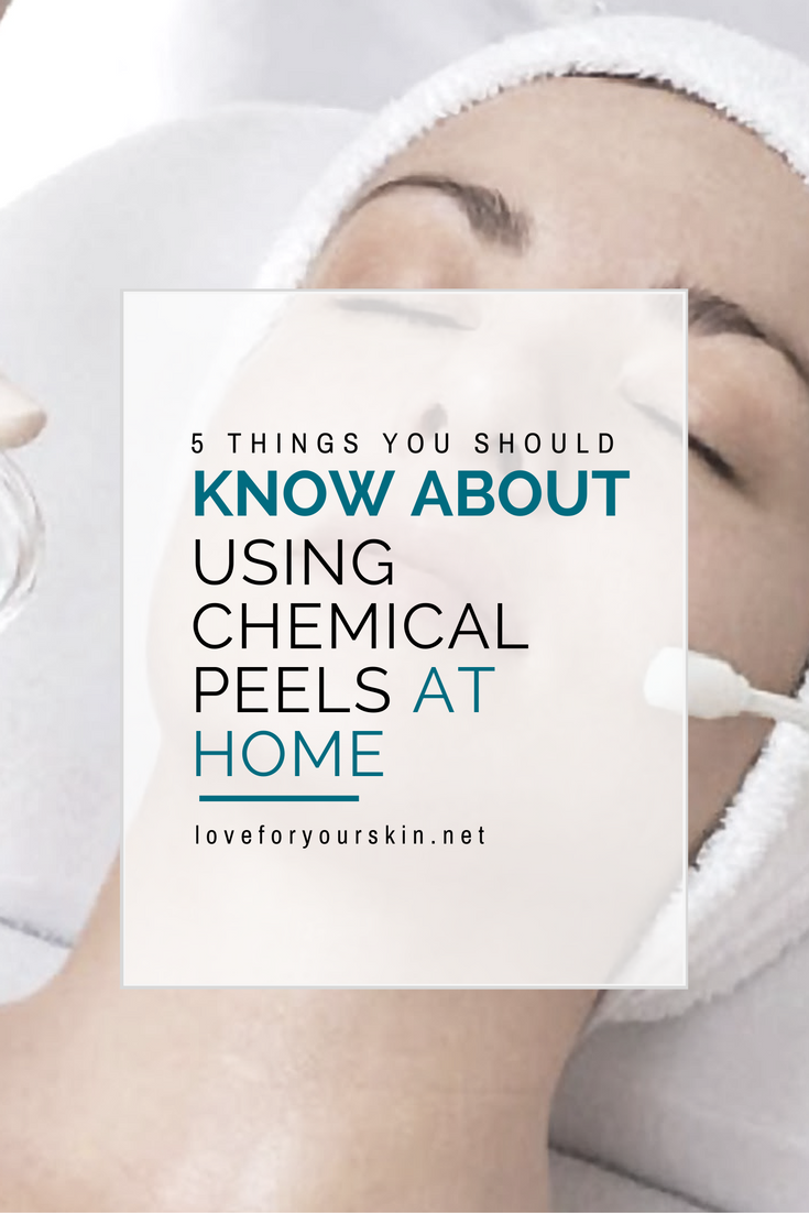 Using Chemical Peels at Home: 5 Things You Should Know